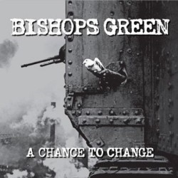 "BISHOPS GREEN ""A Chance to Change""CD"