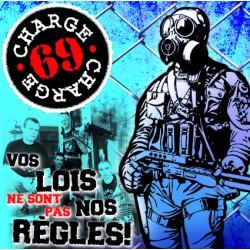 """CHARGE 69 """"Vos Lois Ne Sont Pas Nos Règles"""""""