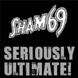 "SHAM 69 ""Seriously Ultimate"" CD"