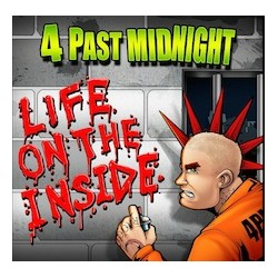 "4 PAST MIDNIGHT ""Life on the Inside"""