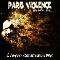 """PARIS VIOLENCE """"L'avenir commencera"""""""