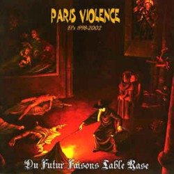"PARIS VIOLENCE ""Du Futur faisons Table rase"" CD"