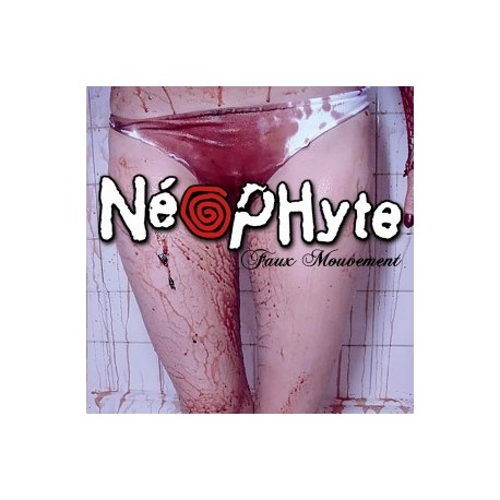 "NEOPHYTE ""Faux Mouvement"""