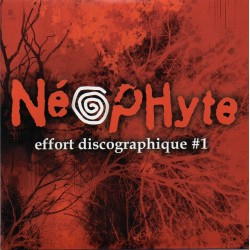 "NEOPHYTE ""Effort Discographique N°1"" CD"