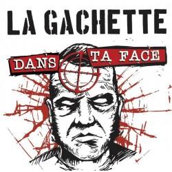 """LA GACHETTE """"Dans ta Face"""" LP"""