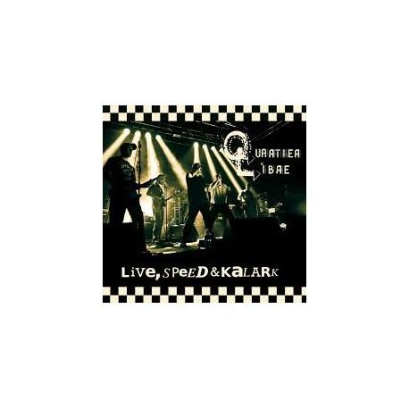 """QUARTIER LIBRE """"Live, speed & kalark"""""""