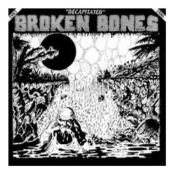 "BROKEN BONES ""Decapitated"" LP"