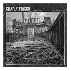 """CHARLY FIASCO """"Chroniques d'un temps détourné"""" CD"""