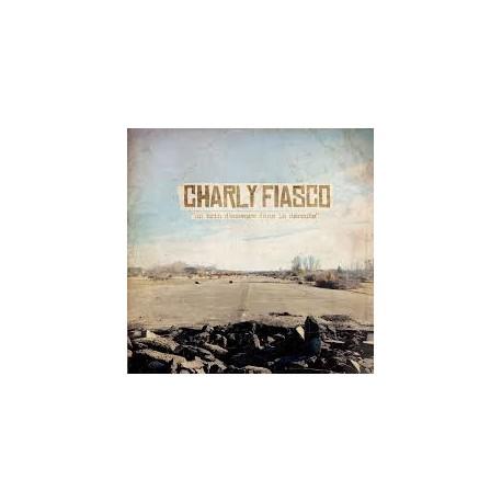 """CHARLY FIASCO """"Un brin d'essence dans la déroute"""" CD"""