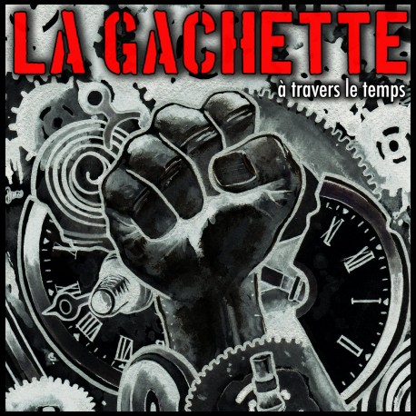 "LA GACHETTE ""A travers le temps"" CD"