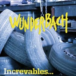 """WUNDERBACH """"Increvables..."""""""