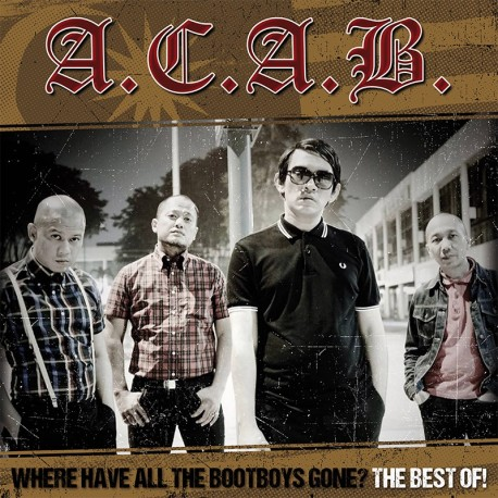 "A.C.A.B ""Where have all the bootboys gone?"" The Best of LP + CD"