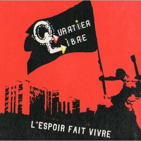 """QUARTIER LIBRE """"Lespoir fait vivre"""" LP"""