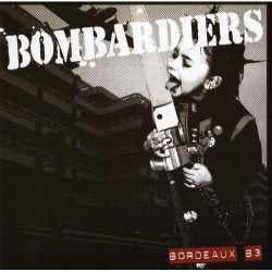 "BOMBARDIERS ""Bordeaux 83"" CD"