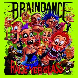 "BRAINDANCE ""Raise Yer Glass"" LP"