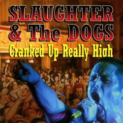 "SLAUGHTER & THE DOGS ""Cranked Up Really High"" LP"