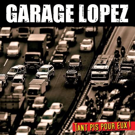 """GARAGE LOPEZ """"Tant Pis pour eux!"""" CD"""