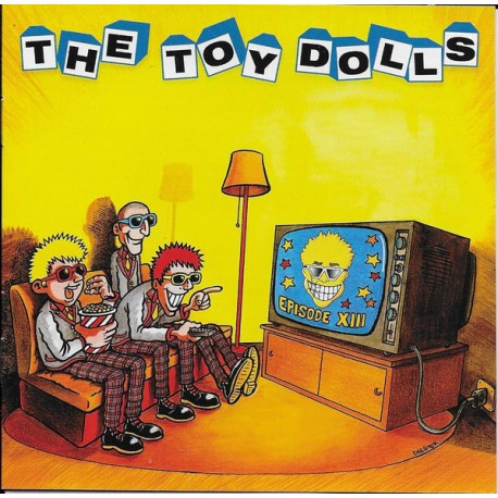 "TOY DOLLS ""Episode XIII"" CD"