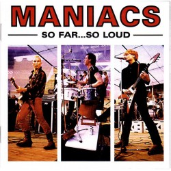 "MANIACS ""So Far.. So Loud"" LP"