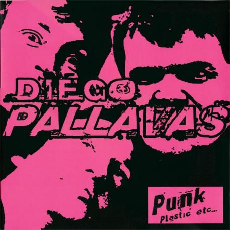 "DIEGO PALLAVAS ""Punk Plastic"""